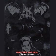 Time Does Not Heal (The Black Edition) by Dark Angel
