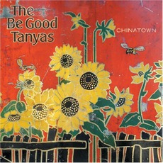 Chinatown mp3 Album by The Be Good Tanyas