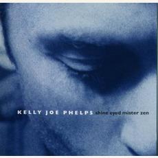 Shine Eyed Mister Zen mp3 Album by Kelly Joe Phelps