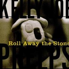 Roll Away The Stone mp3 Album by Kelly Joe Phelps