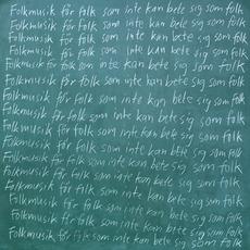 Folkmusik För Folk Som Inte Kan Bete Sig Som Folk