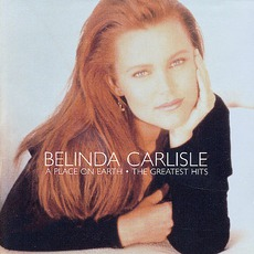 A Place On Earth: The Greatest Hits (Limited Edition) mp3 Artist Compilation by Belinda Carlisle
