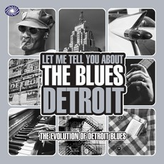 Let Me Tell You About The Blues: Detroit by Various Artists