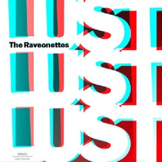 Lust Lust Lust by The Raveonettes