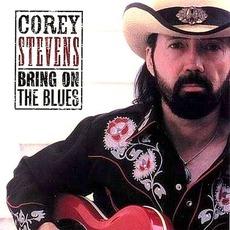 Bring On The Blues mp3 Album by Corey Stevens