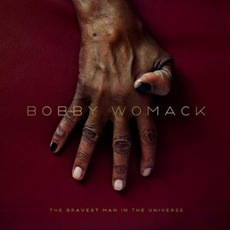 The Bravest Man In The Universe mp3 Album by Bobby Womack