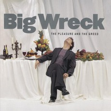 The Pleasure And The Greed mp3 Album by Big Wreck