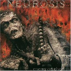 Enemy Of The Sun (Re-Issue) mp3 Album by Neurosis