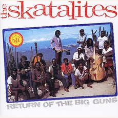 Return Of The Big Guns mp3 Album by The Skatalites
