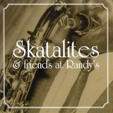 Skatalites & Friends At Randy's (Re-Issue)
