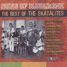 Guns Of Navarone: The Best Of The Skatalites
