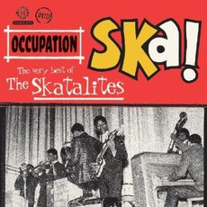 Occupation Ska! The Very Best Of The Skatalites
