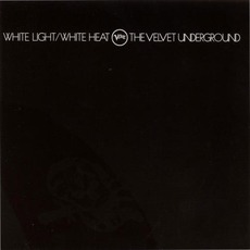 White Light/White Heat (Remastered) mp3 Album by The Velvet Underground