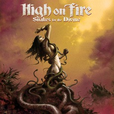 Snakes For The Divine mp3 Album by High On Fire