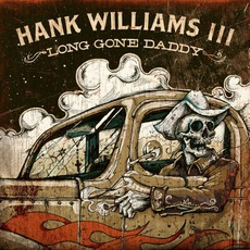 Long Gone Daddy mp3 Album by Hank Williams III