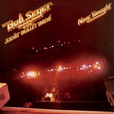 Nine Tonight mp3 Live by Bob Seger & The Silver Bullet Band