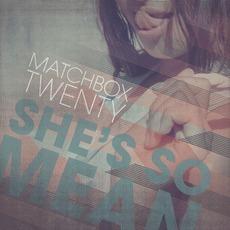 She's So Mean mp3 Single by Matchbox Twenty