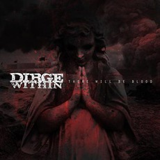 There Will Be Blood mp3 Album by Dirge Within