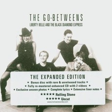Liberty Belle And The Black Diamond Express (The Expanded Edition) by The Go-Betweens