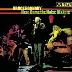 Here Come The Noise Makers mp3 Live by Bruce Hornsby
