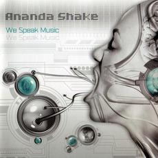 We Speak Music by Ananda Shake