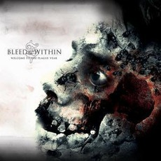 Welcome To The Plague Year by Bleed From Within