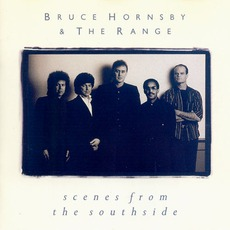 Scenes From The Southside mp3 Album by Bruce Hornsby & The Range