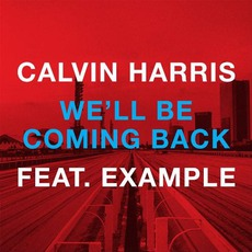 We'll Be Coming Back mp3 Remix by Calvin Harris Feat. Example