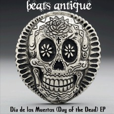 Día De Los Muertos (Day Of The Dead) EP mp3 Album by Beats Antique