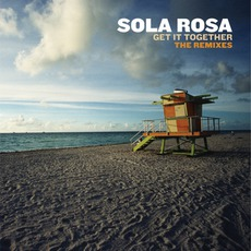 Get It Together: The Remixes by Sola Rosa