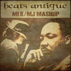 MLK/MJ Mashup mp3 Single by Beats Antique