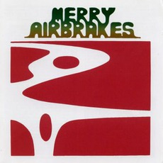 Merry Airbrakes mp3 Album by Merry Airbrakes