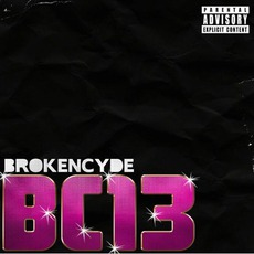 BC13 EP by BrokeNCYDE