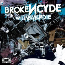Will Never Die mp3 Album by BrokeNCYDE