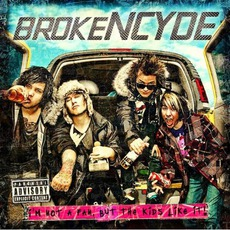 I'm Not A Fan, But The Kids Like It! mp3 Album by BrokeNCYDE