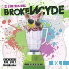 Dj Sku Presents: BrokeNCYDE, Vol. 1 mp3 Album by BrokeNCYDE