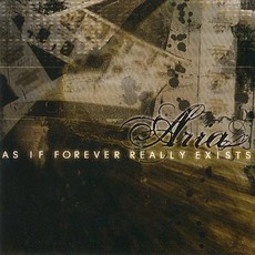As If Forever Really Exists by Aria