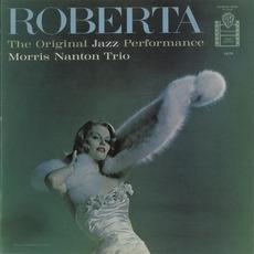 Roberta: The Original Jazz Performance by The Morris Nanton Trio