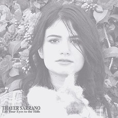 Lift Your Eyes To The Hills by Thayer Sarrano
