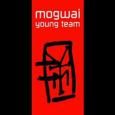 Young Team (Remastered) mp3 Album by Mogwai