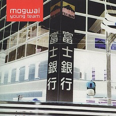 Young Team mp3 Album by Mogwai