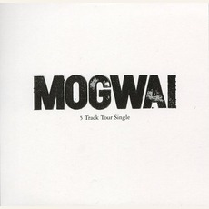 5 Track Tour Single (Limited Edition) by Mogwai