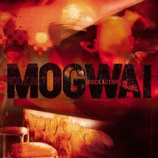Rock Action by Mogwai