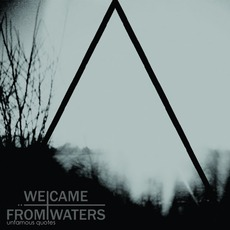 Unfamous Quotes mp3 Album by We Came From Waters