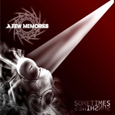 Sometimes Sun Shines mp3 Album by A Few Memories