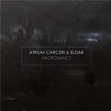 Sacrosanct mp3 Album by Atrium Carceri & Eldar