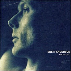 Back To You by Brett Anderson
