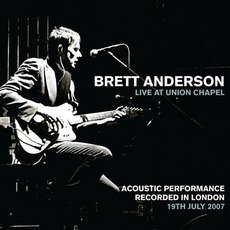 Live At Union Chapel by Brett Anderson
