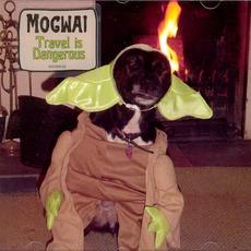 Travel Is Dangerous mp3 Single by Mogwai