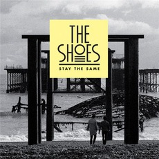 Stay The Same mp3 Single by The Shoes